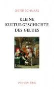 Kleine Kulturgeschichte des Geldes von Dieter Schnaas